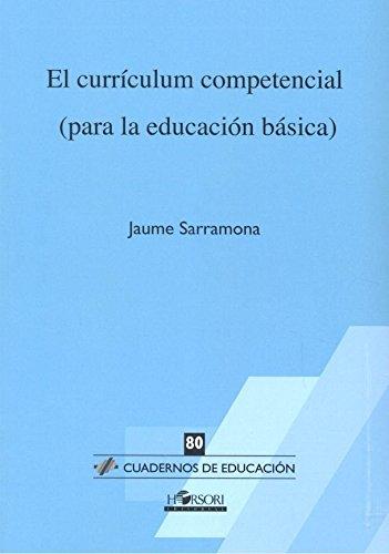 El currículum competencial: (para la educación básica) (Cuadernos de Educación) por Jaume Sarramona López