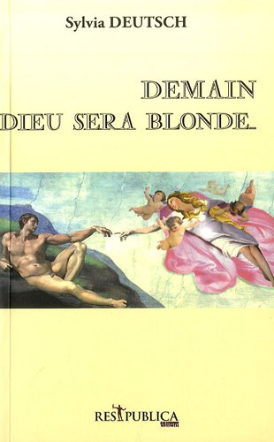 Demain Dieu sera blonde par Sylvia Deutsch