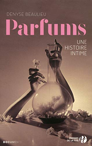 Parfums : Une histoire intime (Documents) (French Edition)