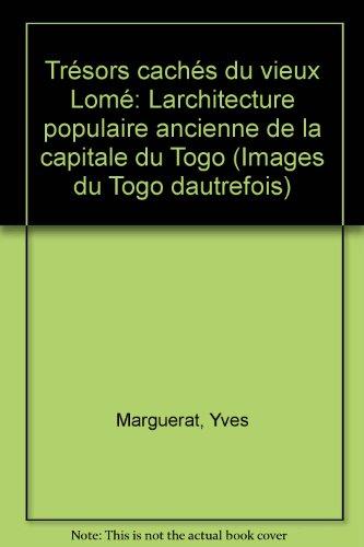 Trésors cachés du vieux Lomé: L'architectur...