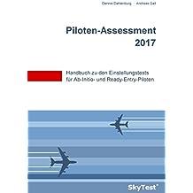 SkyTest® Piloten-Assessment 2017: Handbuch zu den Einstellungstests für Ab-Initio- und Ready-Entry-Piloten