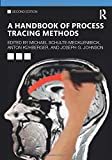 A Handbook of Process Tracing Methods (Society for Judgment and Decision Making)