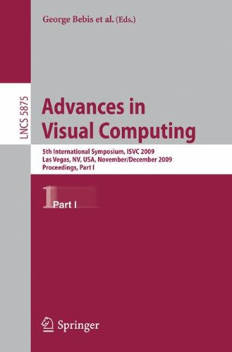 Advances in Visual Computing: 5th International Symposium, ISVC 2009, Las Vegas, NV, USA, November 30 - December 2, 2009, Proceedings, Part I (Lecture Notes in Computer Science (5875), Band 5875)