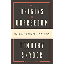 The Origins of Unfreedom: Russia, Europe, America