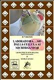 Laboratoria. mo dalla cellula ai microrganismi. Laboratorio di microbiologia. Aspetti teorici e pratici. Per le Scuole superiori-RO. Con DVD. Con espansione online: 2