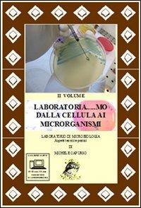 Laboratoria... mo dalla cellula ai microrganismi. Laboratorio di microbiologia. Aspetti teorici e pratici. Con espansione online. Per le Scuole superiori. Con DVD-RO: 2