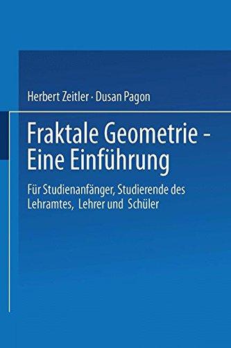 """Fraktale Geometrie - Eine Einführung: """"Für Studienanfänger, Studierende Des Lehramtes, Lehrer Und Schüler"""""""