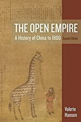 The Open Empire: A History of China to 1800 (Second Edition) by Valerie Hansen (2015-01-22)