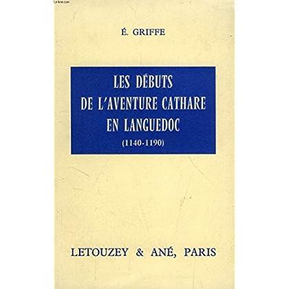 Les debuts de l'aventure cathare en languedoc (1140-1190)