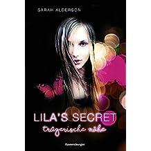 Lila's Secret, Band 1: Trügerische Nähe (German Edition)