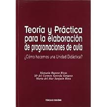 Teoría y práctica para la elaboración de programaciones de aula: ¿Cómo hacemos una unidad didáctica?