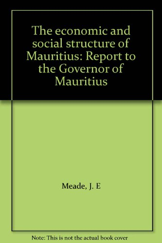 The economic and social structure of Mauritius: Report to the Governor of Mauritius