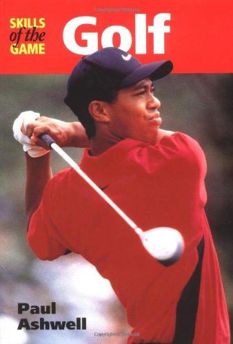 Golf (The Skills of the Game) por Paul Ashwell