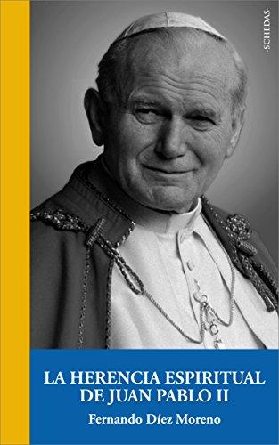 La herencia espiritual de Juan Pablo II (Aportes monográficos nº 1)