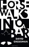 'A Horse Walks into a Bar' von David Grossman