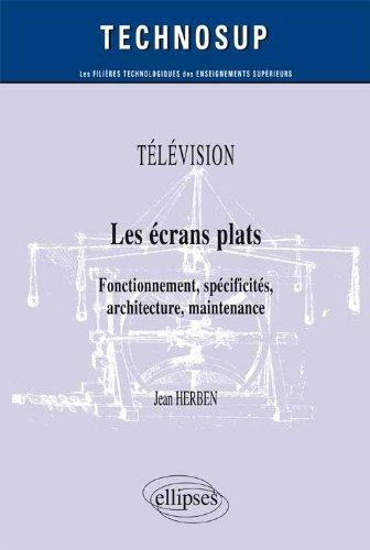 Télévision les Ecrans Plats Fonctionnement Spécificités Architecture Maintenance Niveau B