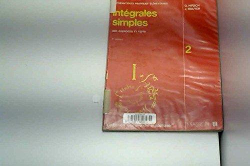 Intégrales simples : Formulaires commentés, 300 exercices et tests (Collection Comprendre et appliquer) par Gérard Hirsch