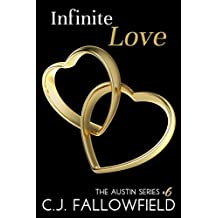 Infinite Love (The Austin Series Book 6)
