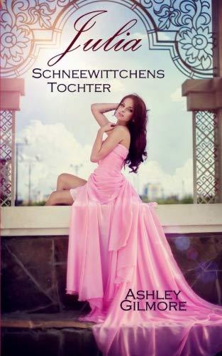 Julia (Schneewittchens Tochter): Princess in love 4