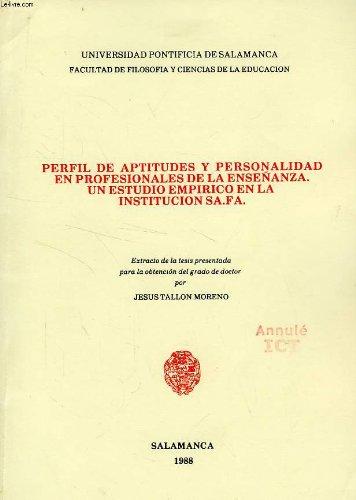 PERFIL DE APTITUDES Y PERSONALIDAD EN PROFESIONALES DE LA ENSEÑANZA, UN ESTUDIO EMPIRICO EN LA INSTITUCION SA.FA.