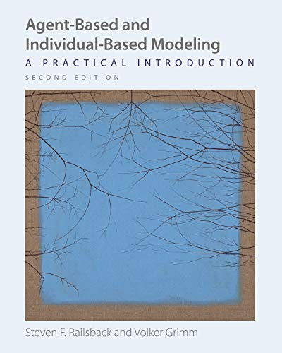 Agent–Based and Individual–Based Modeling – A Practical Introduction, Second Edition