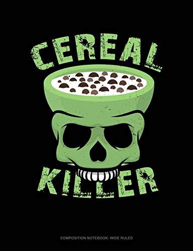 Cereal Killer Halloween - Cereal Killer: Composition Notebook: Wide