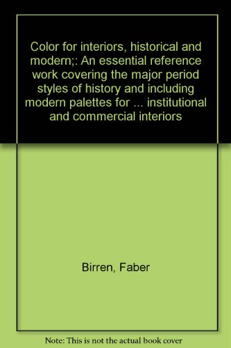 color-for-interiors-historical-and-modern-an-essential-reference-work-covering-the-major-period-styl