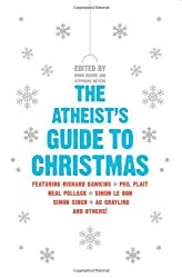 (THE ATHEIST'S GUIDE TO CHRISTMAS) BY Paperback (Author) Paperback Published on (11 , 2010)