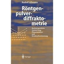 """Röntgen-Pulverdiffraktometrie: """"Rechnergestützte Auswertung, Phasenanalyse Und Strukturbestimmung"""""""