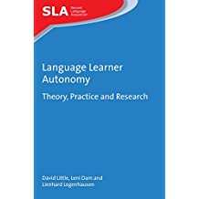 Language Learner Autonomy: Theory, Practice and Research (Second Language Acquisition)