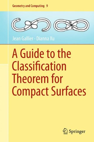 A Guide to the Classification Theorem for Compact Surfaces (Geometry and Computing) par Jean Gallier