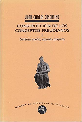 Construcción de los conceptos freudianos I: Defensa, sueño ...