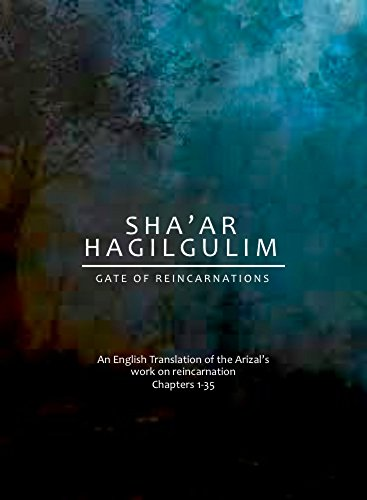 Traduction anglaise de l'oeuvre du Arizal's sur les reincarnations Partie 1, Chapitres 1-35
