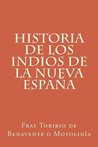 Historia de los indios de la Nueva España: Volume 1