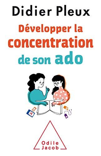 Développer la concentration de son ado by Didier Pleux carrière