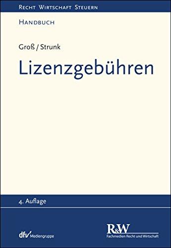 Lizenzgebühren (Recht Wirtschaft Steuern - Handbuch)