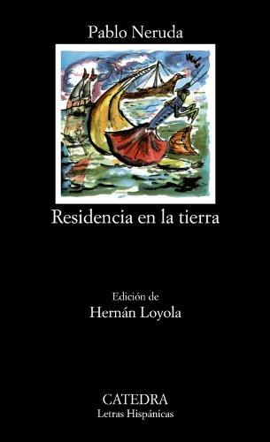 Residencia en la tierra (Letras Hispánicas) por Pablo Neruda