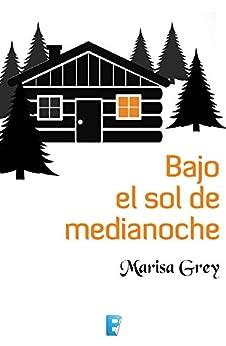 Bajo el sol de medianoche de [Grey, Marisa]