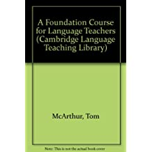 A Foundation Course for Language Teachers (Cambridge Language Teaching Library)