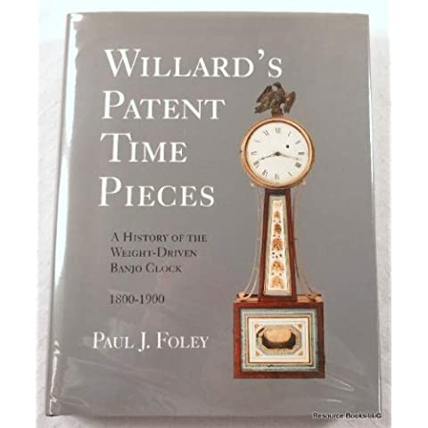 Willard's patent time pieces: A history of the weight-driven banjo clock, 1800-1900