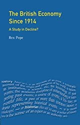 The British Economy since 1914: A Study in Decline? (Seminar Studies In History)