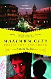 By Suketu Mehta ( Author ) [ Maximum City: Bombay Lost and Found By Sep-2005 Paperback