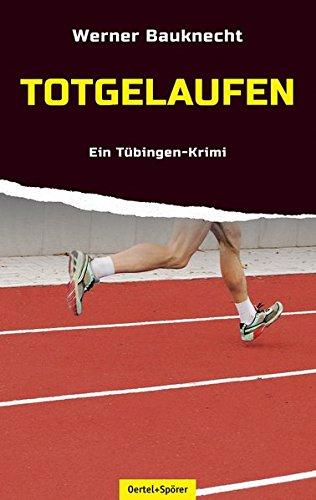 Preisvergleich Produktbild Totgelaufen - Ein Tübingen-Krimi