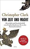 Produkt-Bild: Von Zeit und Macht: Herrschaft und Geschichtsbild vom Großen Kurfürsten bis zu den Nationalsozialisten