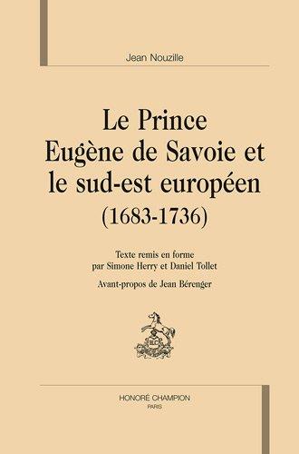 Le prince Eugne de Savoie et le sud-est europen (1683-1736)