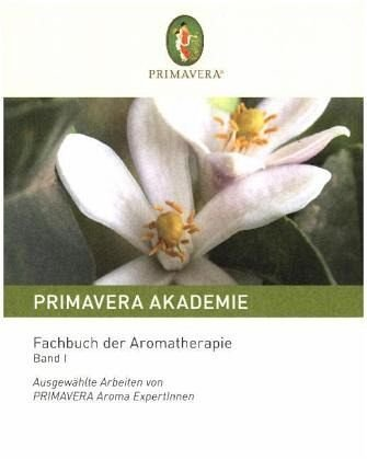 Primavera Fachbuch der Aromatherapie, Band I