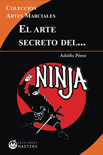 El arte secreto del NINJA por Adolfo Perez Agustí