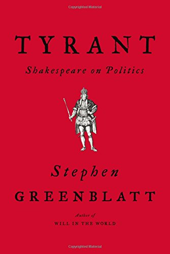 Tyrant – Shakespeare on Politics