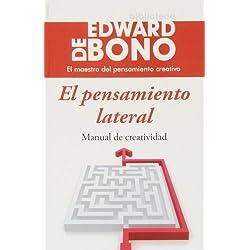 El pensamiento lateral: Manual de creatividad (Biblioteca Edward De Bono)