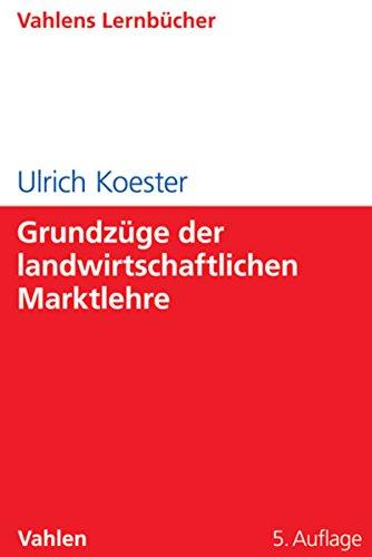 Grundzüge der landwirtschaftlichen Marktlehre (Lernbücher für Wirtschaft und Recht)